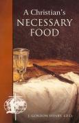 A Christian's Necessary Food