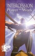 Intercession: Prayer as Work
